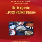 The Recipe for Living Without Disease (Hard Copy)